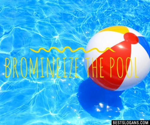 Bromineize the pool