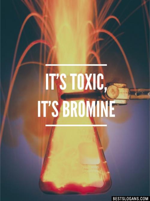 It's toxic, It's Bromine