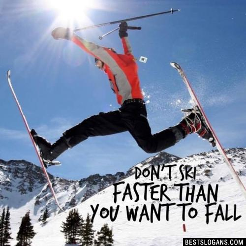 Don't ski faster than you want to fall
