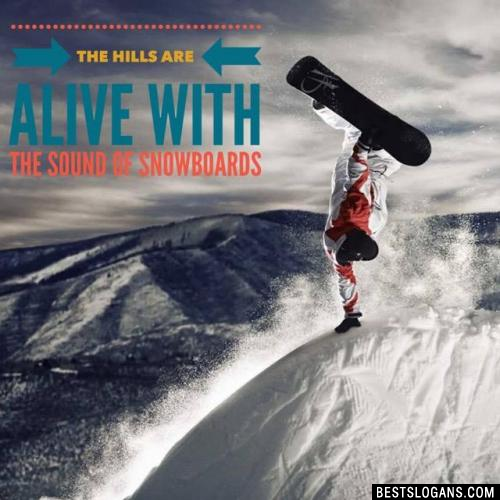 The hills are alive with the sound of snowboards