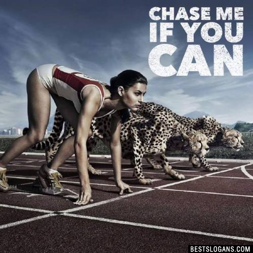 Chase me if you can