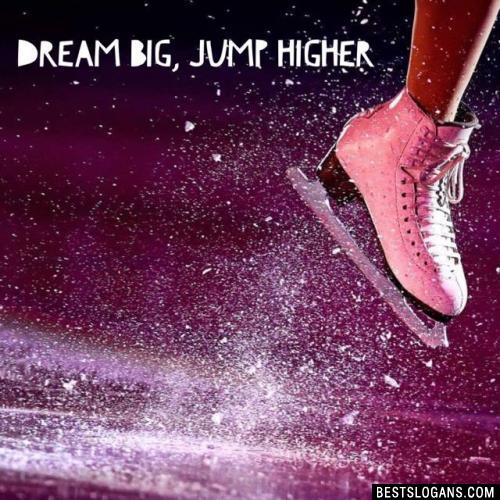 Dream Big, Jump Higher