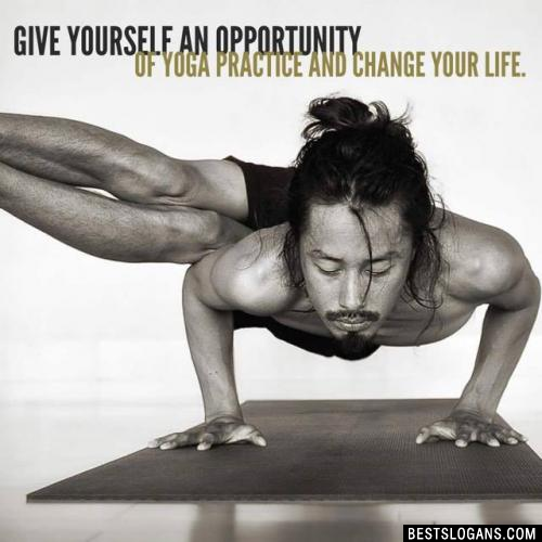 Give yourself an opportunity of yoga practice and change your life.