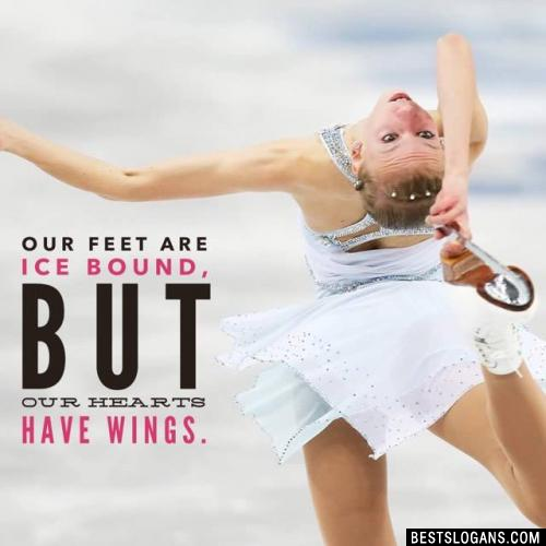 Our feet are ice bound, but our hearts have wings.