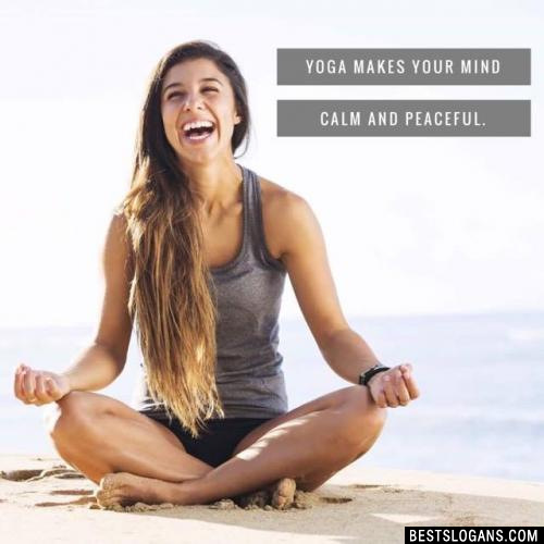 Yoga makes your mind calm and peaceful.