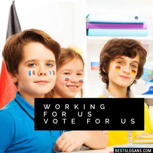 Working for us Vote for us