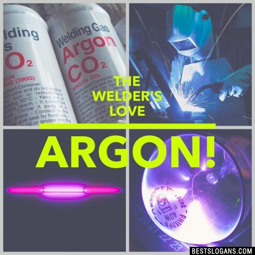 The welder's love Argon!