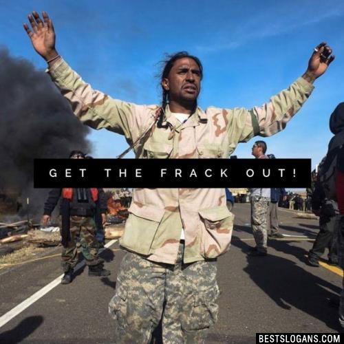 Get The Frack Out!