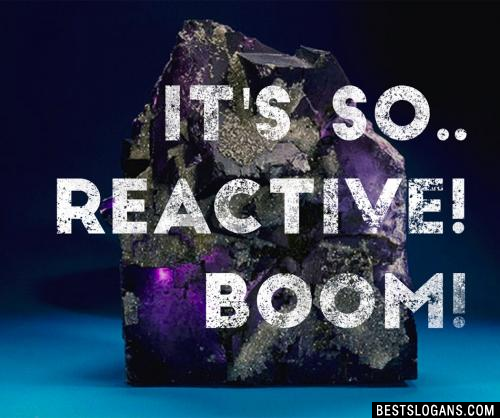Fluorine: it's so.. REACTIVE!BOOM!