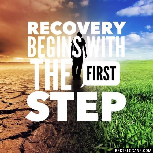 Recovery begins with the First Step
