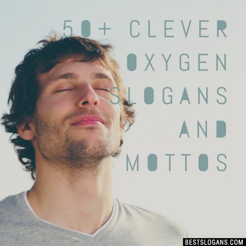 Oxygen Slogans
