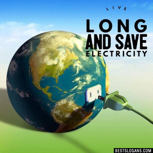 Live long and save electricity