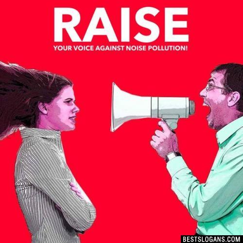 Raise your voice against noise pollution!