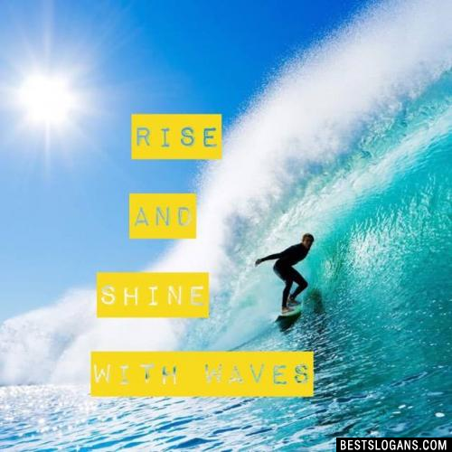 Rise and Shine with waves