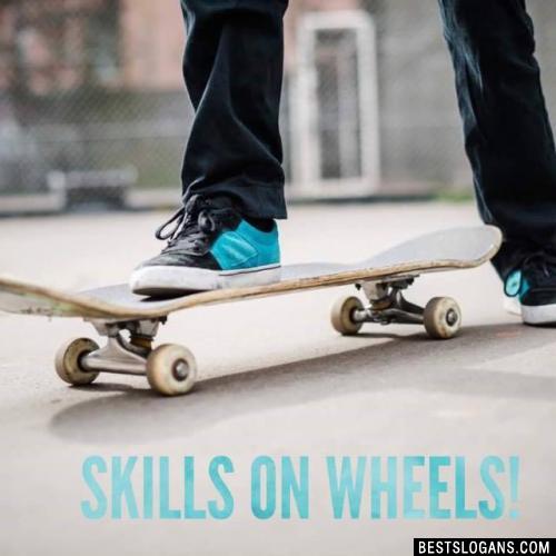 Skills on wheels!