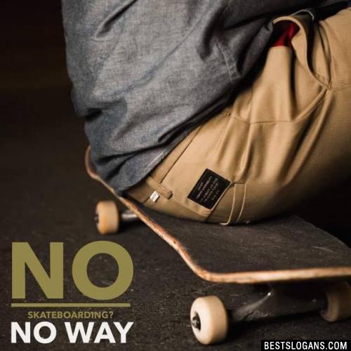No Skateboarding? No way