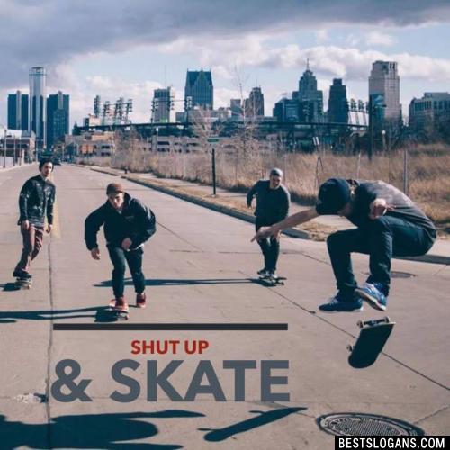 Shut up & Skate
