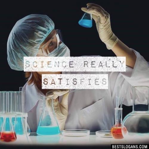 Science Really Satisfies