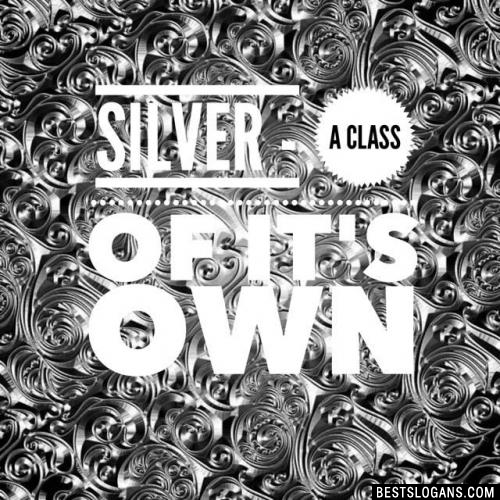 Silver - a class of it's own
