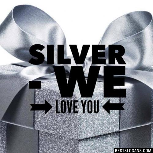 Silver - we love you
