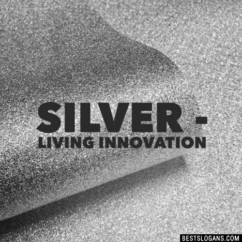 Silver - living innovation