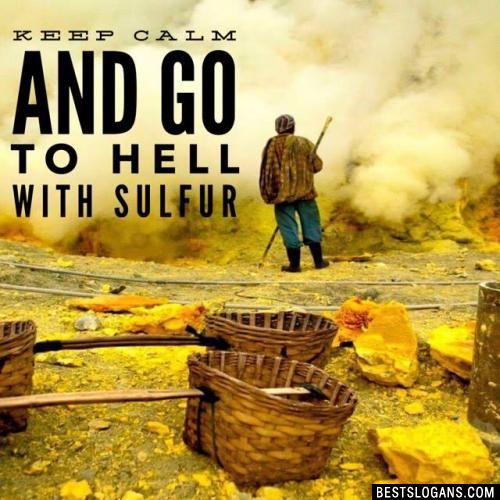Keep calm and go to hell with Sulfur
