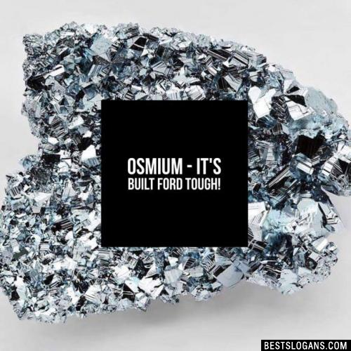 Osmium - it's built Ford tough!