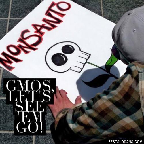 GMOs, let's see 'em go!