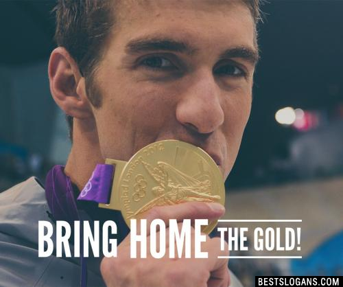 Bring home the gold!
