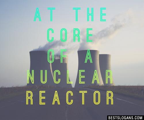 Uranium at the core of a Nuclear Reactor