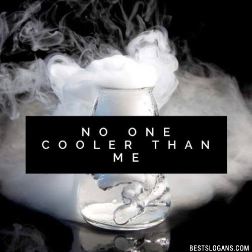 No one cooler than me