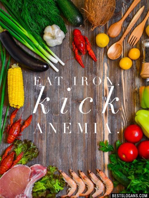 Eat Iron. Kick anemia.