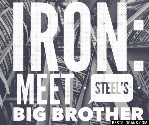 Iron: Meet steel's big brother.