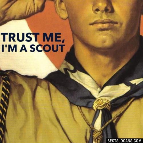 Trust me, I'm a scout