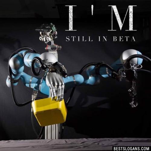I'm still in beta