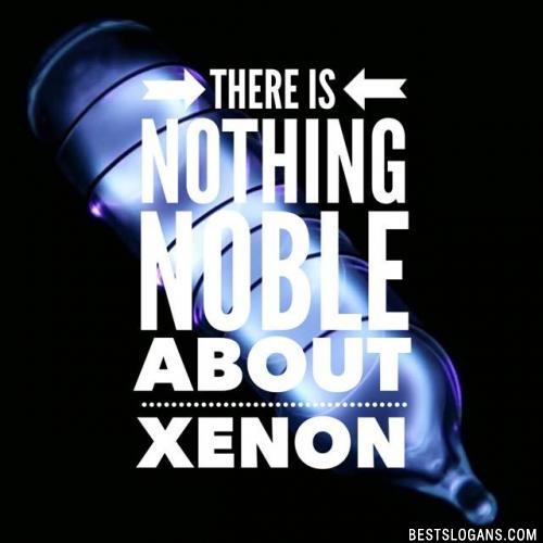 There is nothing Noble about Xenon