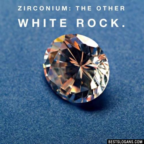 Zirconium: The other white rock.