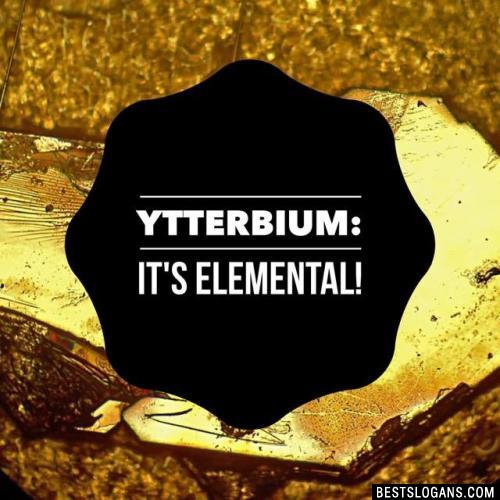 Ytterbium: It's Elemental!
