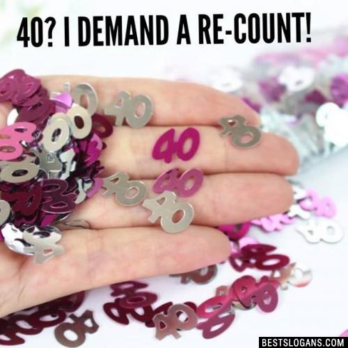 40? I demand a re-count!