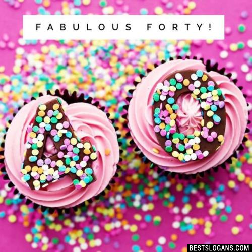 Fabulous forty!