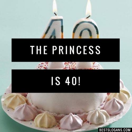 The princess is 40!