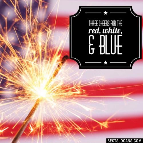 Three Cheers For The Red, White, & Blue