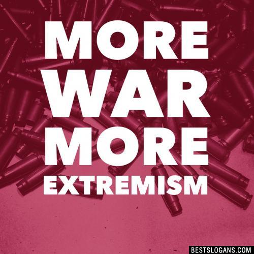 More war, More extremism