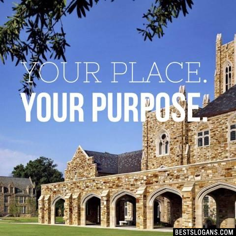 Your Place. Your Purpose.
