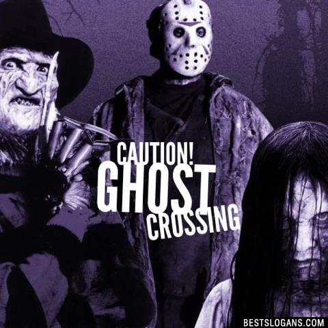 Caution! Ghost Crossing