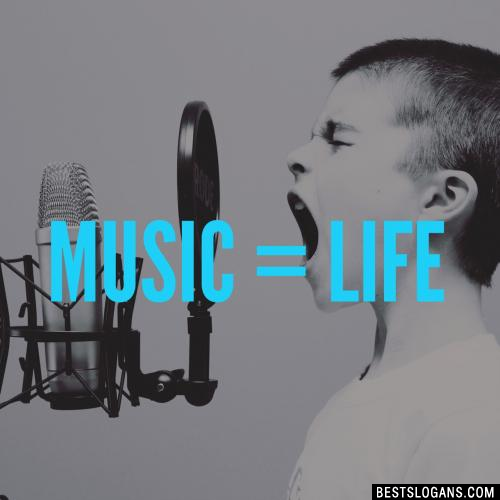 Music = Life.