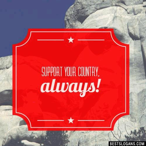 Support Your Country, Always!