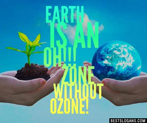 Earth is an Oh!!! zone, without ozone.