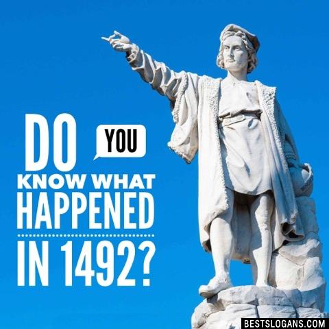 Do you know what happened in 1492?