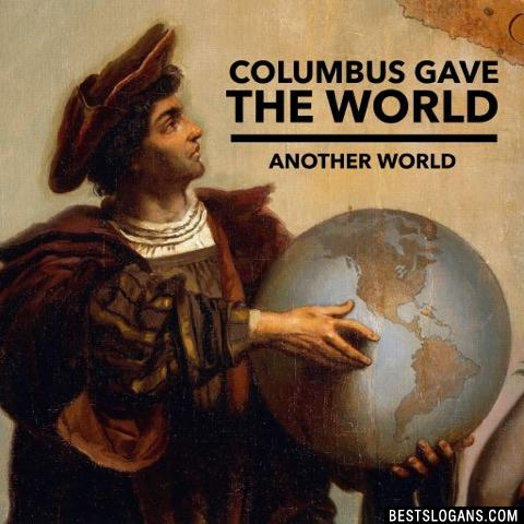 Columbus gave the world another world